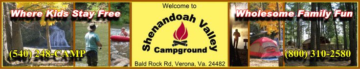 Shenandoah Valley Campground Staunton/Verona I-81 Exit 227 - Verona, VA 24482 - 540-248-CAMP - 800-310-2580