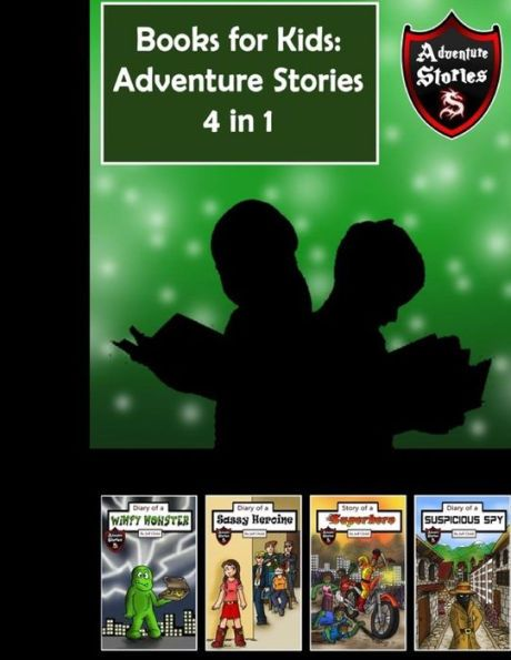 Books for Kids: Kids' Diaries with Action and Adventure (Kids' Adventure Stories 4 in 1)