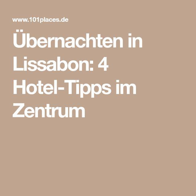 Übernachten in Lissabon: 4 Hotel-Tipps im Zentrum