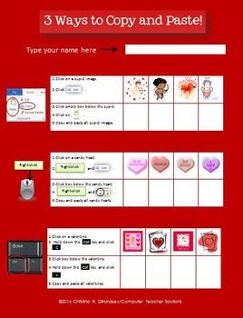 This COMPUTER ACTIVITY is good for any time of the year, but is especially fun to do as a Valentine's Day activity! Students will learn to copy and paste images by:  1.	using the toolbar or ribbon functions. 2.	using the right-click function on the mouse. 3.	using shortcut keys.  The interactive student file contains easy-to-follow instructions with lots of visual tools. Teacher instructions are also included with tips for a smooth classroom presentation.