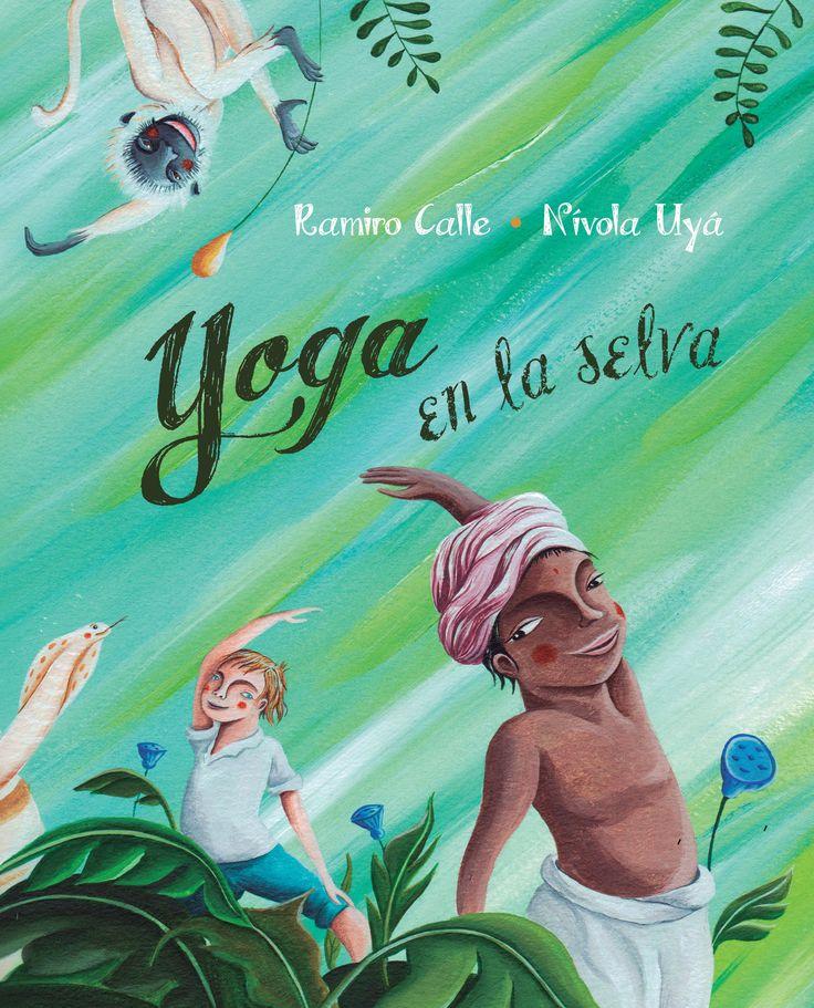 5-7 AÑOS. Yoga en la selva / Ramiro Calle. Yoga en la selva es una hermosa historia de amistad que nos transporta a la India y nos introduce en su exuberante selva, iniciando a los más pequeños en los beneficios de la práctica de yoga. A través de exóticos animales que estimularán su lenguaje corporal gracias al aprendizaje mimético, las bellamente ilustradas posturas de yoga que contiene este cuento ayudarán a los niños a equilibrar su cuerpo y a mejorar su concentración...