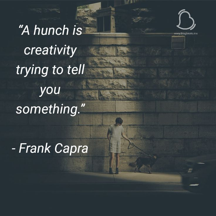 A Hunch is trying to tell you something #Creativity #Better#InstagramFollowers #videography #photography #creativity #qoutes #thoughtoftheday #becreative #staycreative #motion