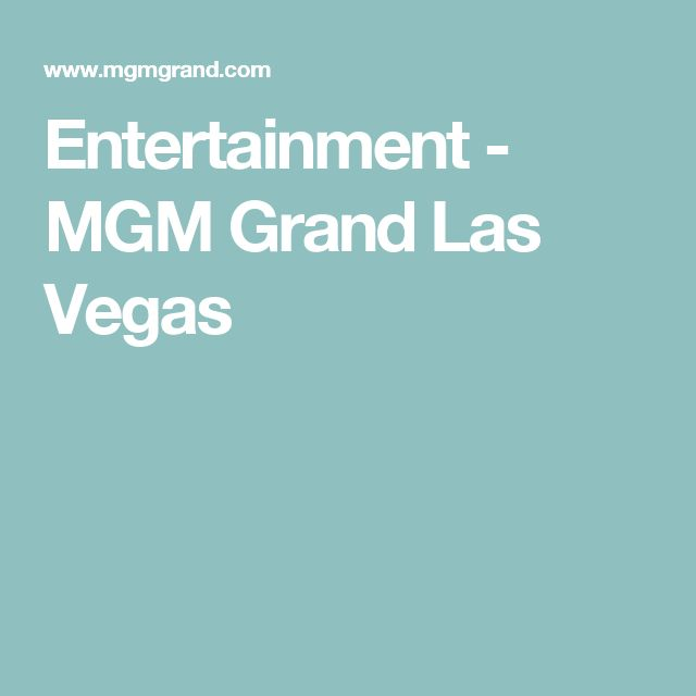 Entertainment - MGM Grand Las Vegas