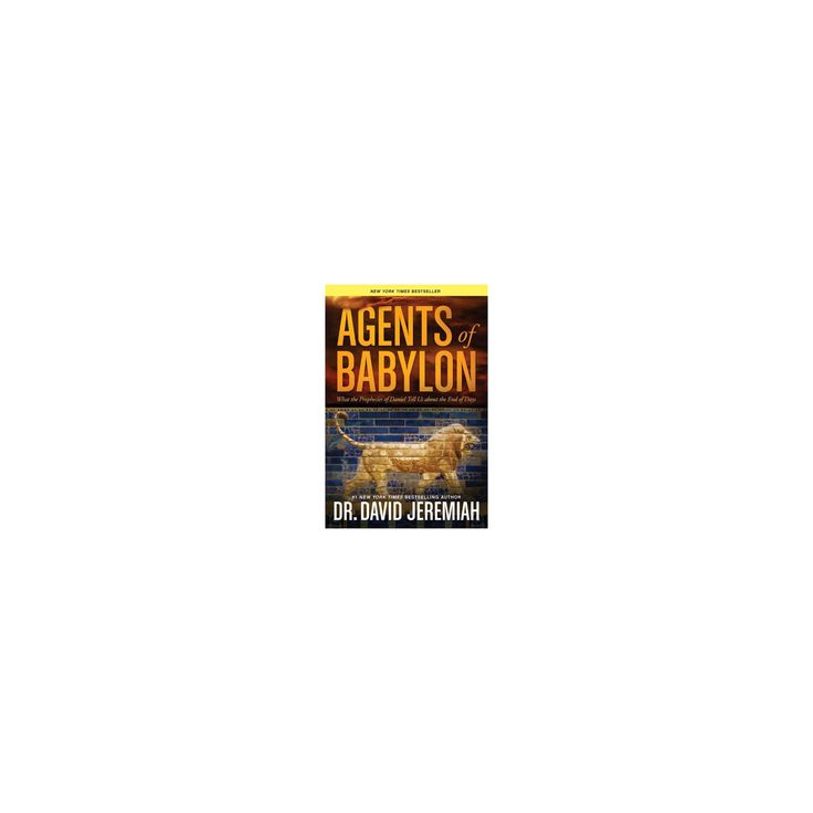 Agents of Babylon : What the Prophecies of Daniel Tell Us About the End of Days (Paperback) (David