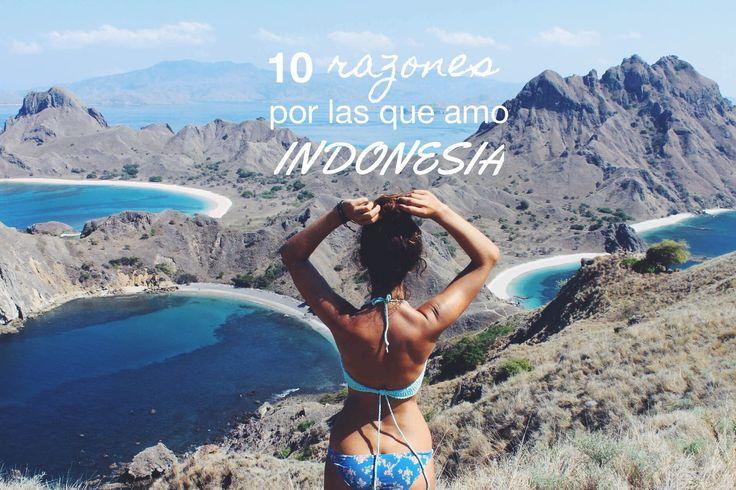 Como buena adicta a la elaboración de listas aquí va una de las 10 razones por las que amo Indonesia y lo haré por siempre.