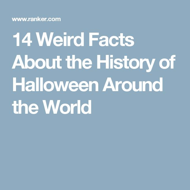 14 Weird Facts About the History of Halloween Around the World