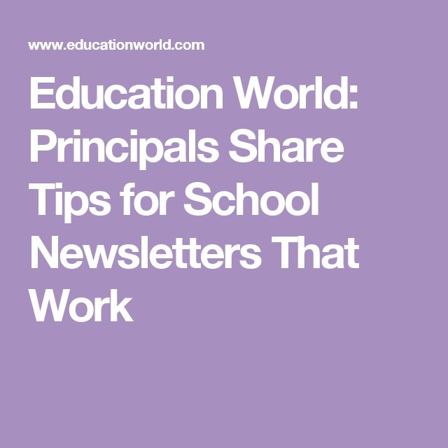 Education World: Principals Share Tips for School Newsletters That Work