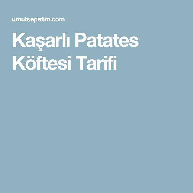 Kaşarlı Patates Köftesi Tarifi