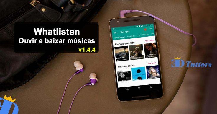 Whatlisten 1.4.4 Apk – Aplicativo para Ouvir e Baixar Músicas Grátis