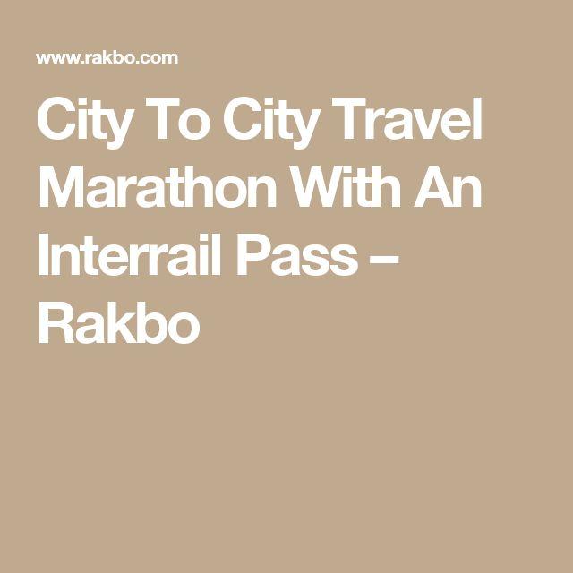 City To City Travel Marathon With An Interrail Pass – Rakbo
