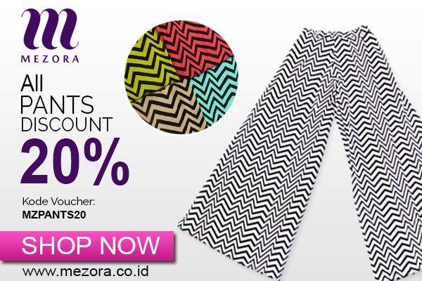 Dapatkan segera diskon 20% All Pants untuk setiap pembeliaan melalui webstore kami di www.mezora.co.id Masukkan kode voucher MZPANTS20 pada saat checkout transaksi.