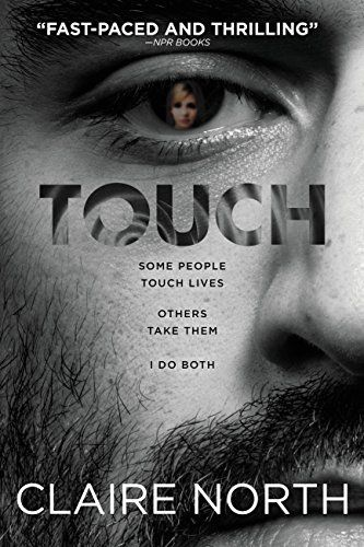Touch is the electrifying new thriller from the author of The First Fifteen Lives of Harry August.