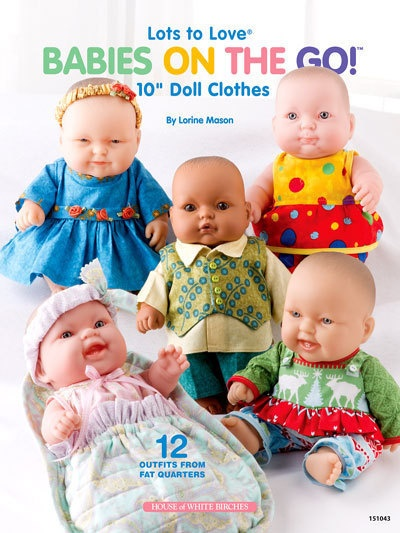 "Lots to Love Babies On The Go Doll Clothes Patterns 10"" Berenguer Fat Quarters: Doll Clothes, Baby Dolls Clothing, Berengu Dolls, Fat Quarter, Inch Dolls, Dolls Dresses, Dolls Faces, Dolls Clothing Patterns, Sewing Patterns"