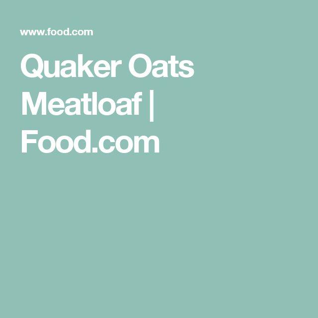Quaker Oats Meatloaf | Food.com