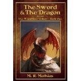 The Sword and the Dragon (Revised) (The Wardstone Trilogy Book One) (Kindle Edition)By M. R. Mathias