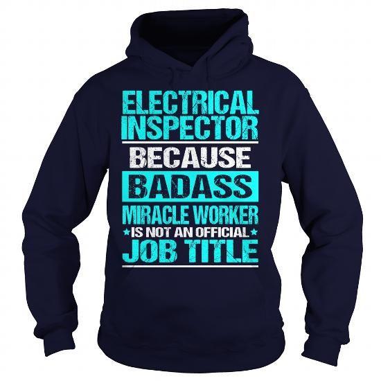 ELECTRICAL INSPECTOR - BADASS - #tie dye shirt #athletic sweatshirt. ORDER NOW => https://www.sunfrog.com/LifeStyle/ELECTRICAL-INSPECTOR--BADASS-Navy-Blue-Hoodie.html?68278