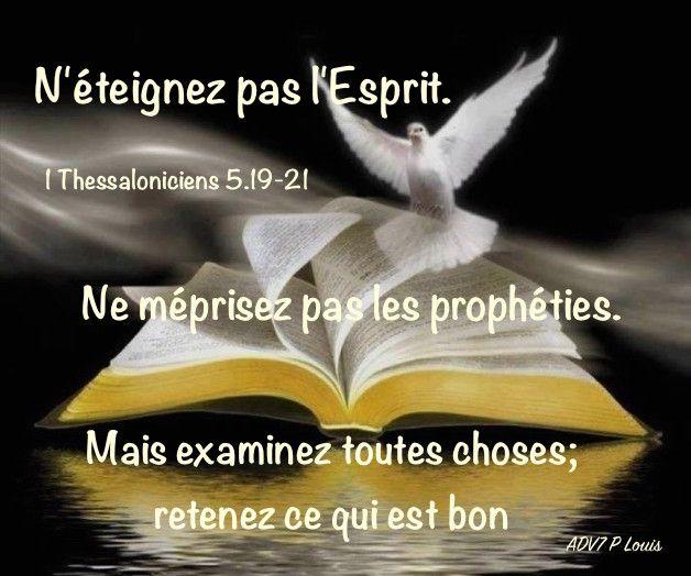 Ne méprisez pas les prophéties.… 1 Thessaloniciens 5:19-22 N'éteignez pas  l'Esprit. Ne méprisez pas les prophéties. Mais examine… | My bible, Movie  posters, Bible
