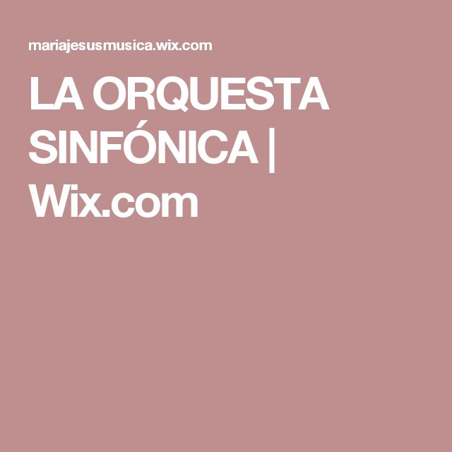 LA ORQUESTA SINFÓNICA | Wix.com