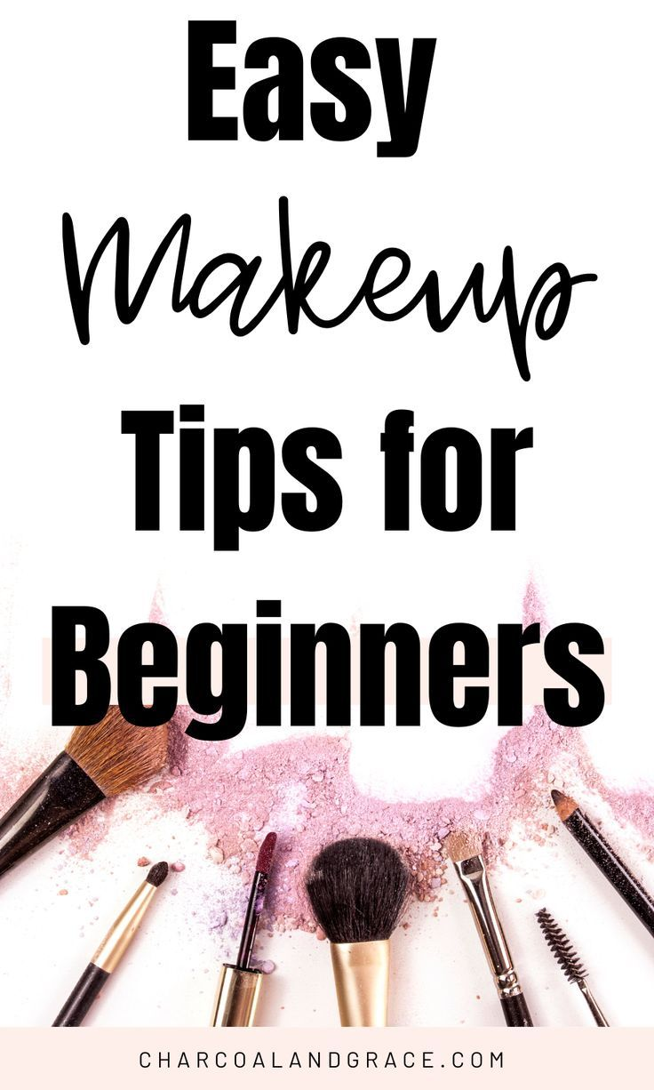 25 Makeup Tips for Beginners You Must Know in 2020