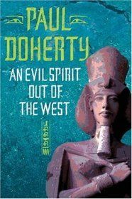 An Evil Spirit Out of the West (Egyptian Mysteries #1) by Paul Doherty / 3 star / Historical Fiction