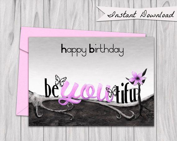Printable Be-You-tiful, beautiful Birthday Card