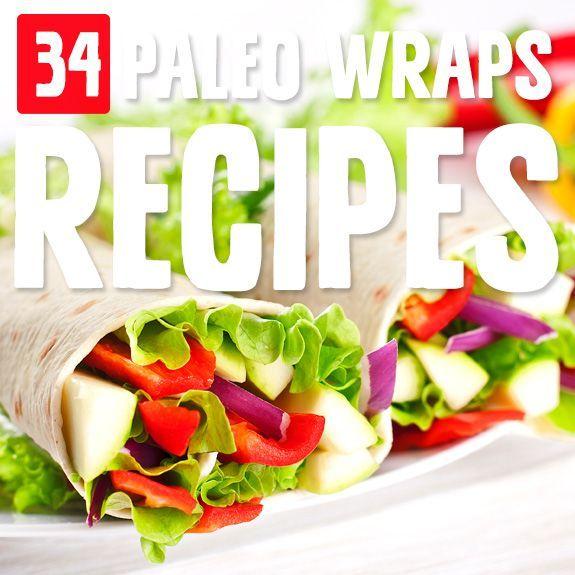 34 Super Tasty Paleo Wraps For A Quick Lunch Paleo Recipes Dinner Paleo Wraps Wrap Recipes