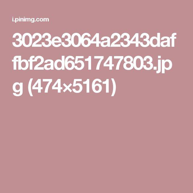 3023e3064a2343daffbf2ad651747803.jpg (474×5161)
