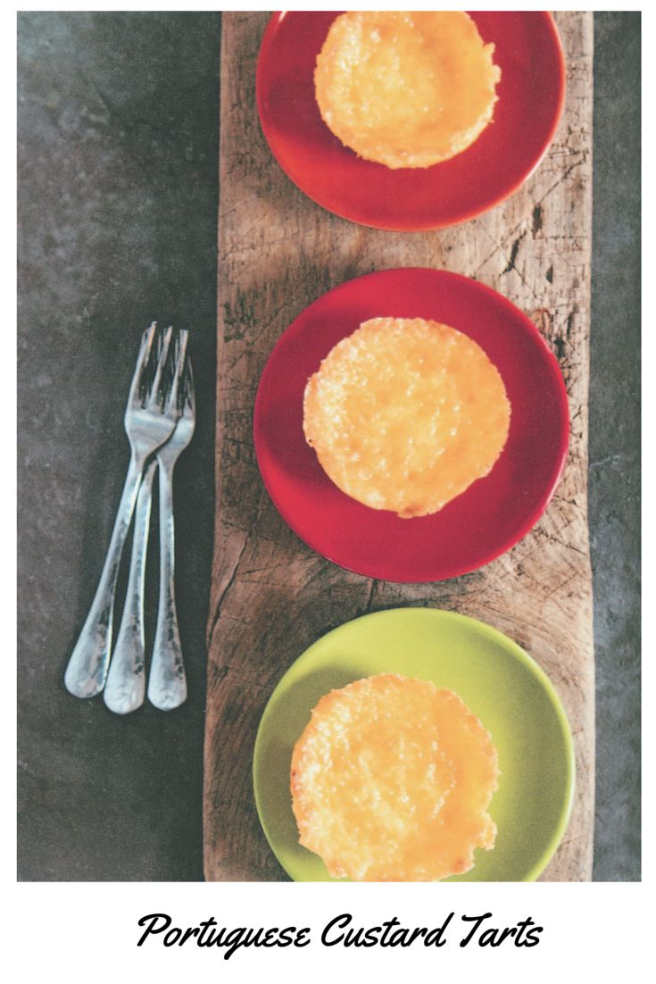 """Get the easy recipe for these luscious tarts from """"Authentic Portuguese Cooking"""" by Ana Patuleia Ortins"""