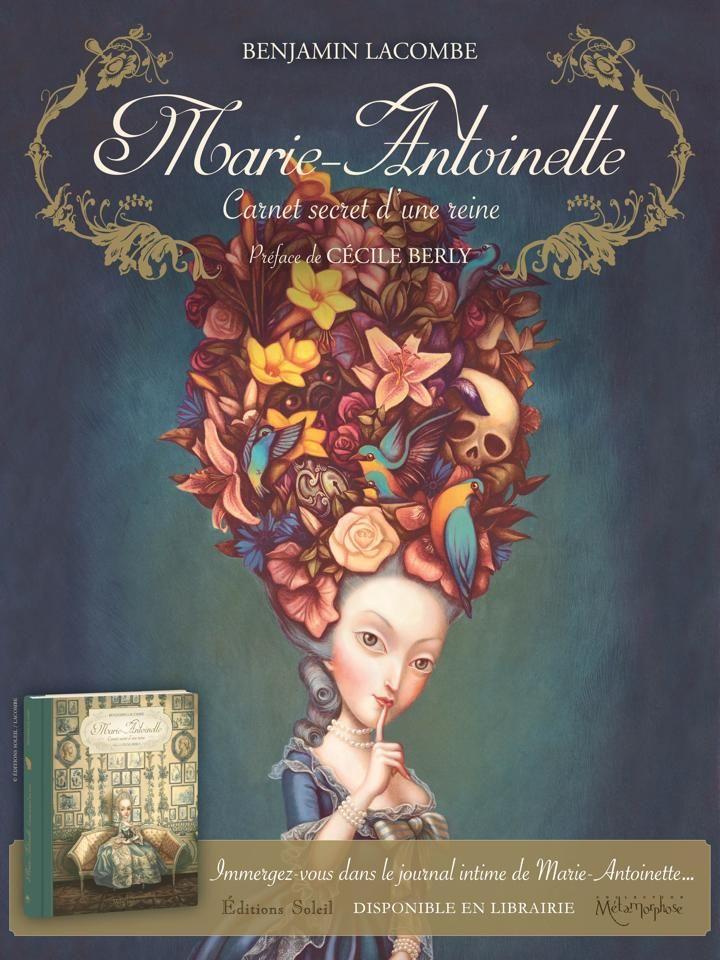 Marie-Antoinette: Carnet secret d'une reine by Benjamin Lacombe | pilar221b