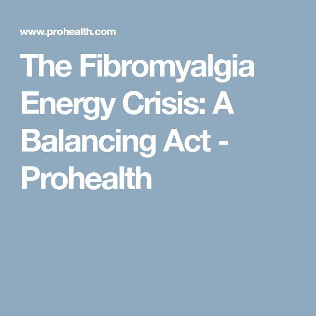 The Fibromyalgia Energy Crisis: A Balancing Act - Prohealth
