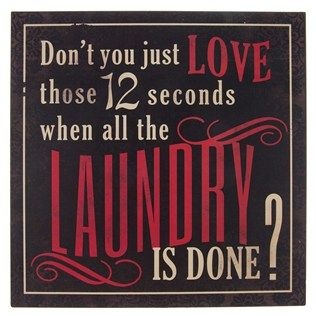 """Add a little quirky humor to your home with 12 Seconds When the Laundry is Done Tin Sign. This red, black, and vintage white sign features a solid background with flourishes in the corners. The red and white text offers a humorous reminder that the laundry is never truly done. Dimensions: Length: 10"""" Width: 10"""" Hanging Hardware: 2 - Sawtooth Hangers (6 1/4"""" Apart from Center to Center) Full Text: ..."""