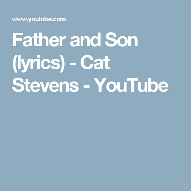 Father and Son (lyrics) - Cat Stevens - YouTube