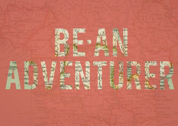 Be an adventurer!