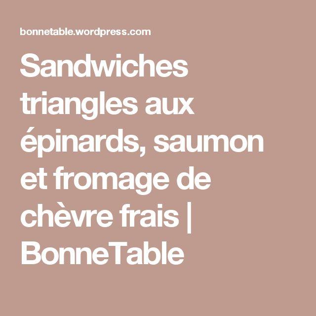 Sandwiches triangles aux épinards, saumon et fromage de chèvre frais | BonneTable