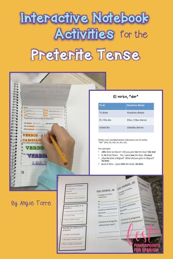 Interactive Notebook Activities for the Preterite Tense by Angie Torre: Interactive Notebook Activity in which students write complete sentences using the regular preterite; Trifold Activity in which students conjugate the verbs and answer questions using the preterite tense; Flip Book for all forms of the preterite; PowerPoint answers; 6 student handouts