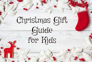 Entertaining Elliot: CHRISTMAS GIFT GUIDE FOR KIDS 2017
