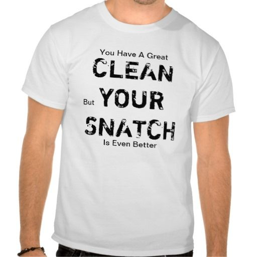 Hilaritee Clean Your Snatch T Shirt Funny Crossfit