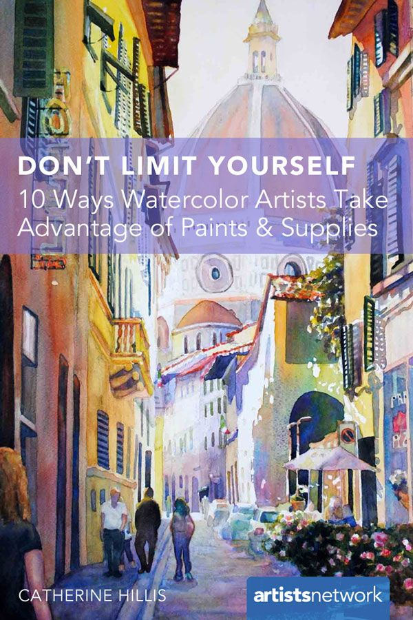 Know How to Use Your Supplies, Watercolor Artists