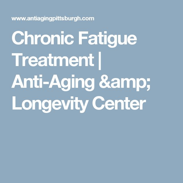 Chronic Fatigue Treatment | Anti-Aging & Longevity Center