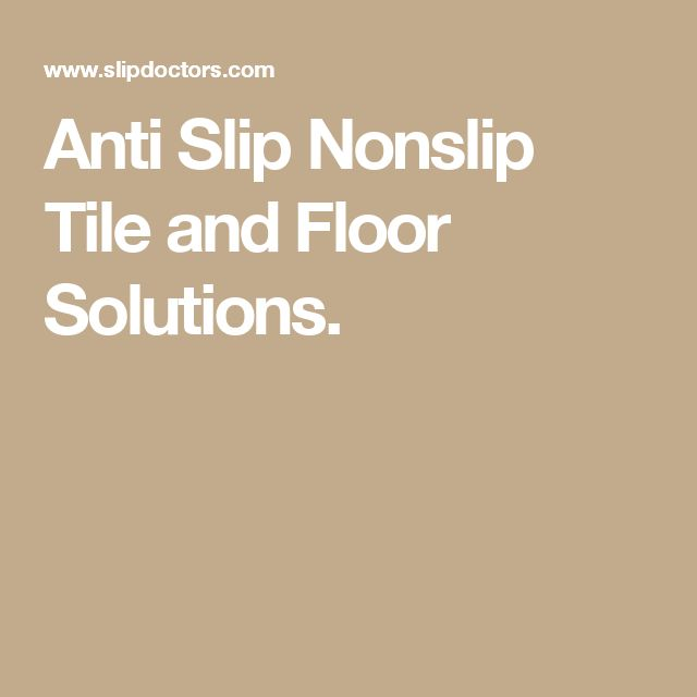 Best 25 Non Slip Floor Tiles Ideas On Pinterest Slides
