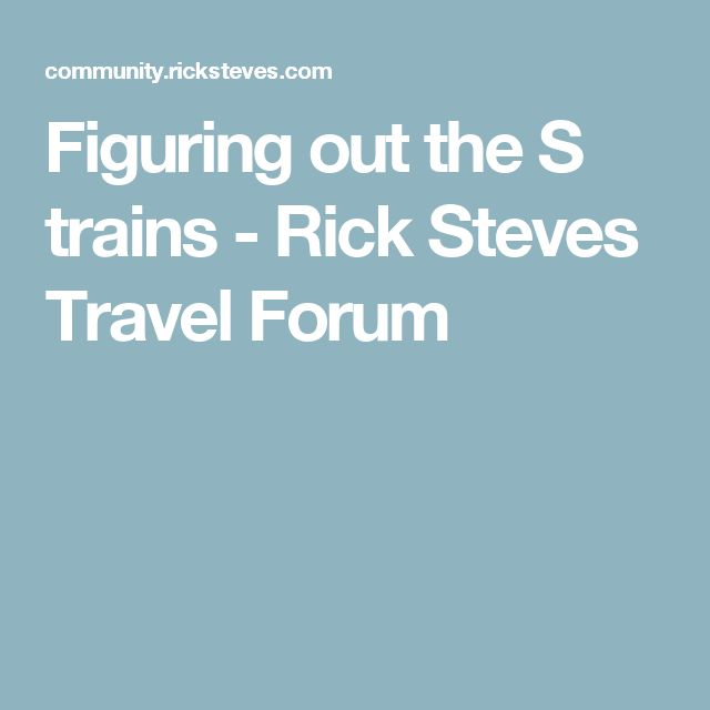 Figuring out the S trains - Rick Steves Travel Forum