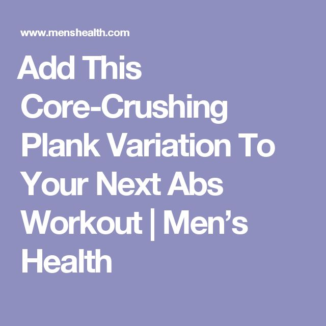 Add This Core-Crushing Plank Variation To Your Next Abs Workout   Men's Health