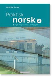 Praktisk norsk 2 - Øvingsbok i grammatikk for voksne innvandrere