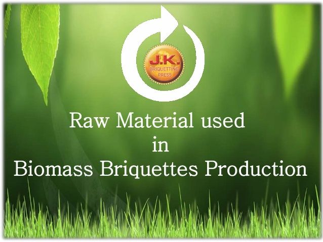 Raw Material used in Biomass Briquettes Production