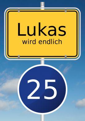 Lustige Einladung zum 25. Geburtstag mit typischem Ortsschild und blauem Tempo 25 Schild.#25#Verkehrsschild#Ortsschild#Geburtstag#Einladung #EinladungGeburtstag.de