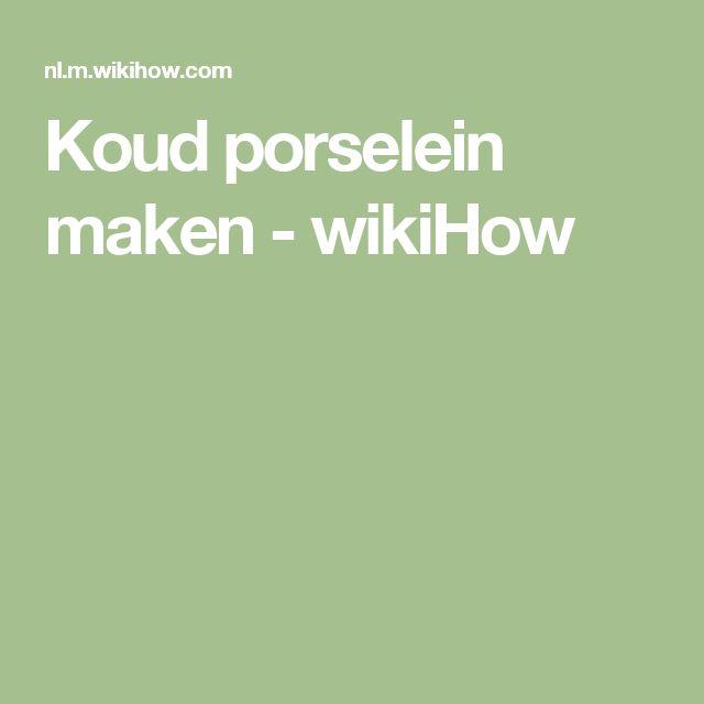 Koud porselein maken - wikiHow