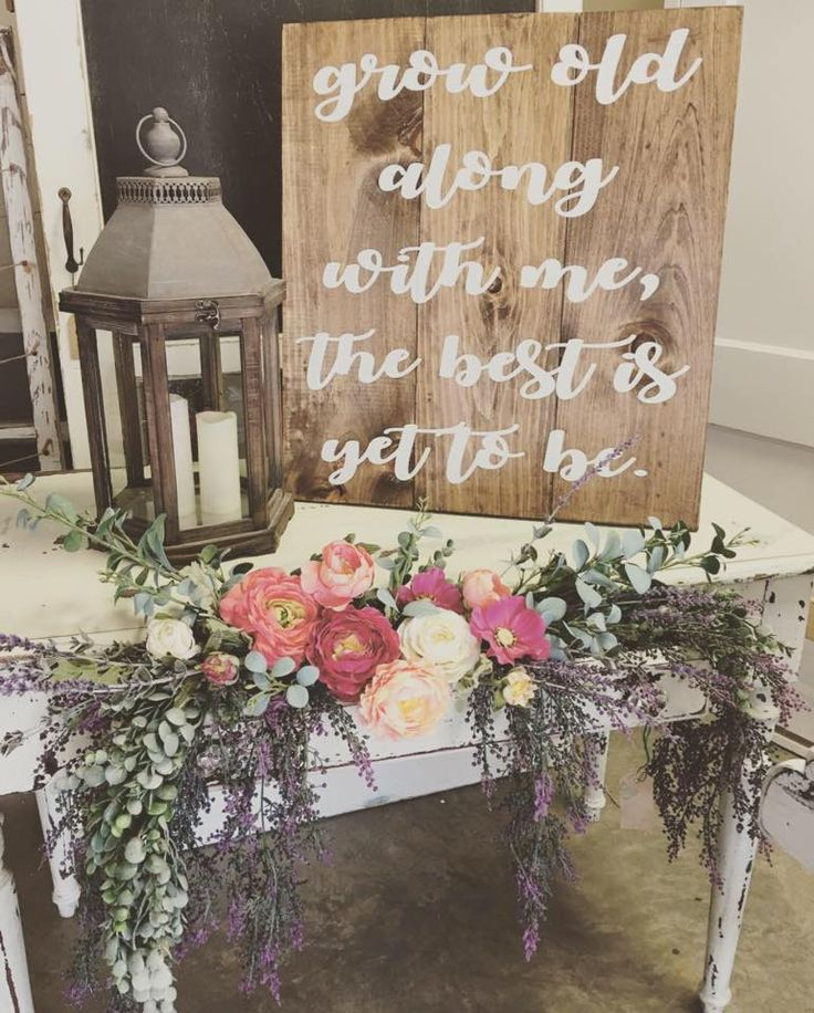 Wedding Sign, grow old along with me the best is yet to be. rustic wedding decor, lantern, sign, vintage table. rent @ rustedrootrentals