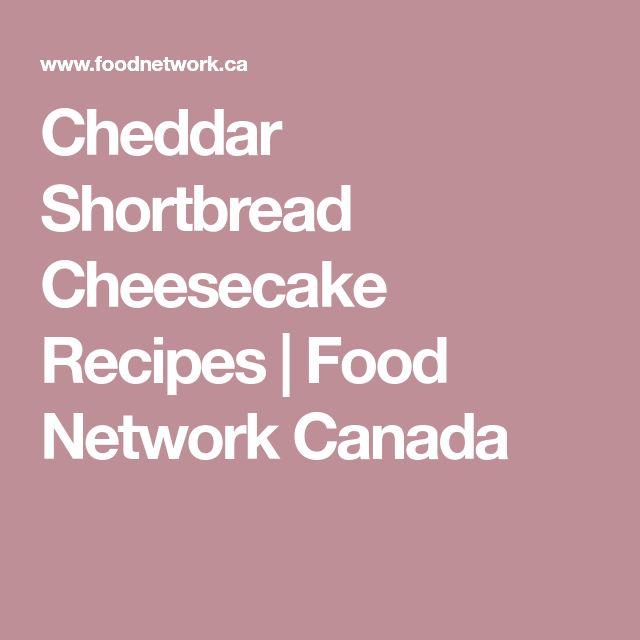 Cheddar Shortbread Cheesecake Recipes   Food Network Canada