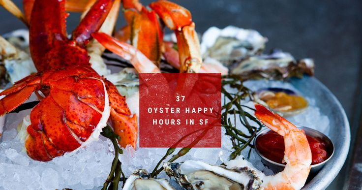 Best Oyster Happy Hours in SF - Cheap Oysters - Seafood Restaurants - Thrillist