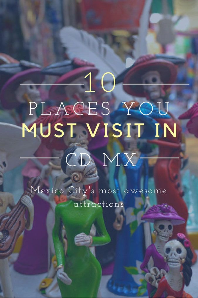 10 attractions you must visit in Mexico City   Mexatia